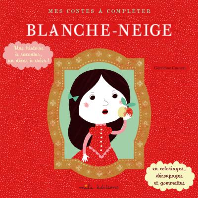 Mes contes à compléter : Blanche-Neige