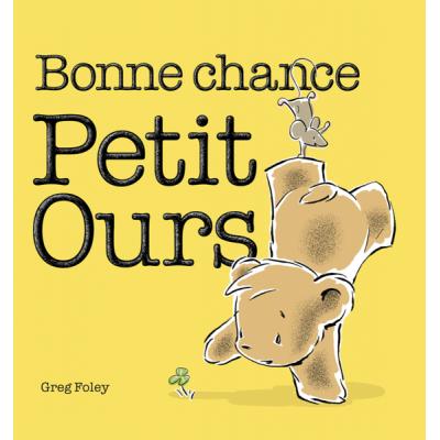 Късмет, мечо! (Bonne chance, Petit Ours)