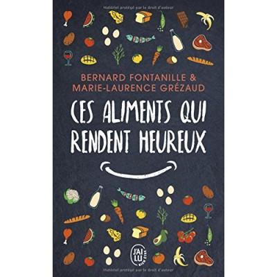 Ces aliments qui rendent heureux : Et si bien manger était vraiment le début du bonheur ? - Книга на френски език