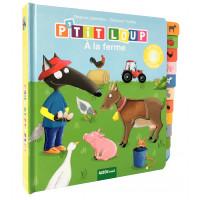 P'tit Loup - Mon premier livre à toucher - la ferme Album Малкото Вълче - Моета първа книжка за докосване - фермата