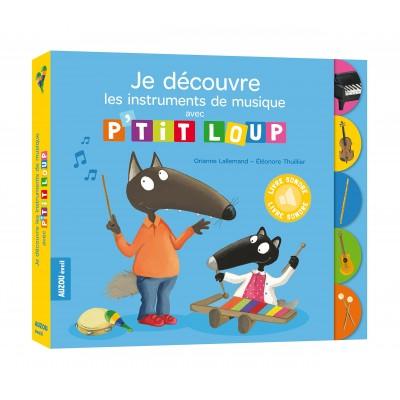 Je découvre les instruments de musique avec P'tit loup - Откривам музикалните инструменти с Малкият Вълк