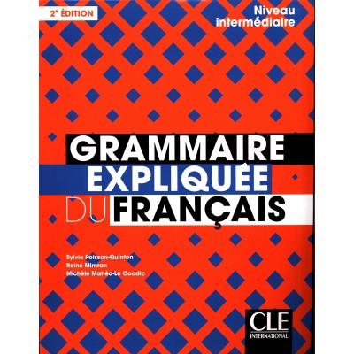 Grammaire expliquée du français - Niveau intermédiaire (B1/B2) - Граматика на френски ези B1/B2