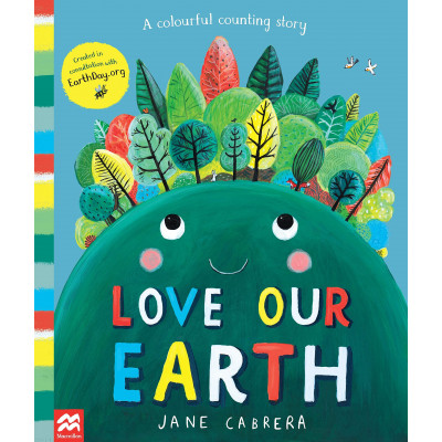Love Our Earth: A Colourful Counting Story Paperback - Книга на английски език