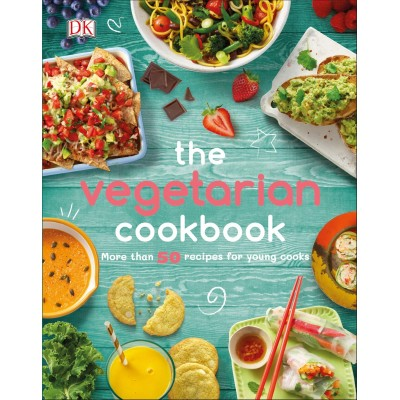 The Vegetarian Cookbook: More than 50 Recipes for Young Cooks Hardcover