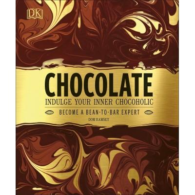 Chocolate: Indulge Your Inner Chocoholic Hardcover