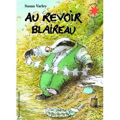 Au revoir Blaireau - Сбогом язовец - Книга на френски език