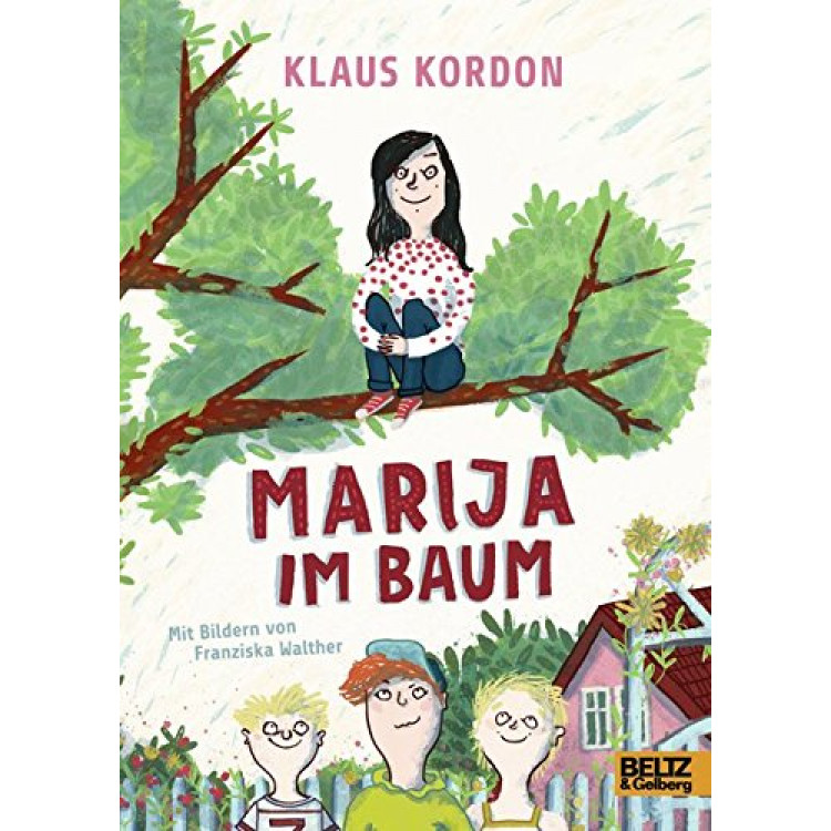 Marija im Baum: Roman. Mit Bildern von Franziska Walther