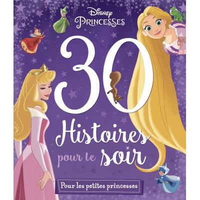 DISNEY PRINCESSES - 30 Histoires pour le Soir - Histoires pour rêver Album