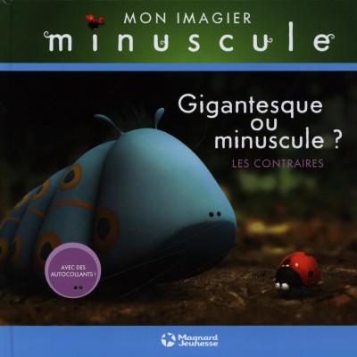 Gigantesque ou minuscule ? : Les contraires Album