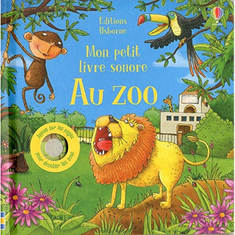 Au zoo - Mon petit livre sonore  - Книга на френски език