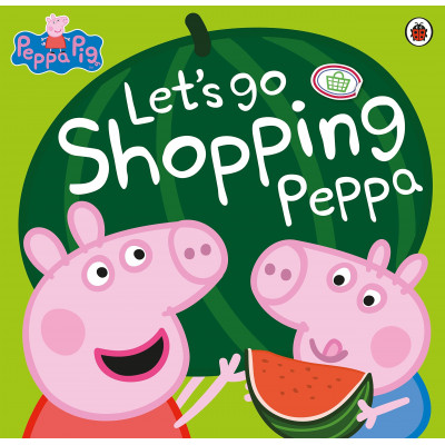Peppa Pig: Let's Go Shopping Peppa Paperback