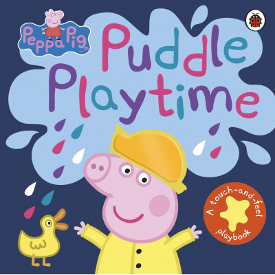 Peppa Pig: Puddle Playtime: A Touch-and-Feel Playbook Board book