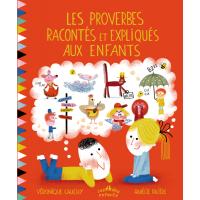 Les proverbes racontés et expliqués aux enfants (Пословици разказани и обяснени за деца)